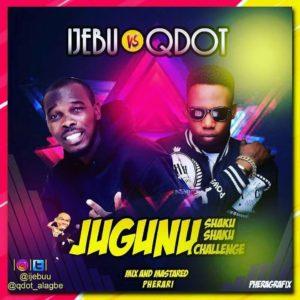 """Ijebu ft. Qdot – """"Jugunu"""""""