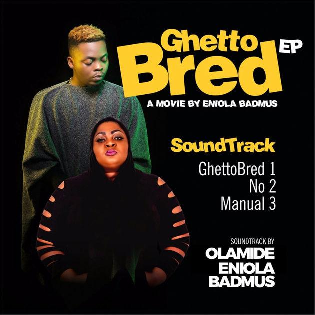 Olamide x Eniola Badmus – Ghetto Bred