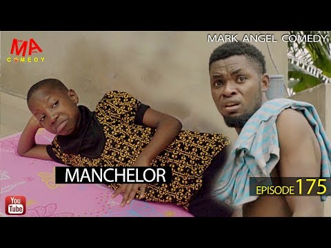 DOWNLOAD SKIT: MANCHELOR (Mark Angel Comedy)
