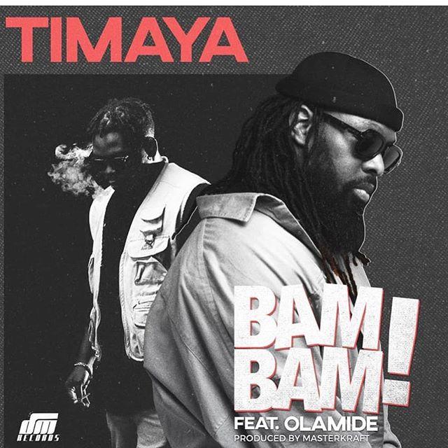 Olamide x Timaya – Bam Bam