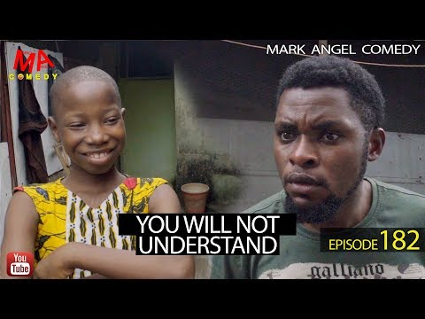 YOU WILL NOT UNDERSTAND (Mark Angel Comedy)