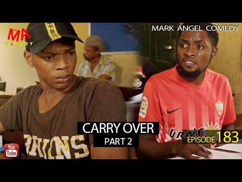 DOWNLOAD: CARRY OVER Part Two (Mark Angel Comedy)