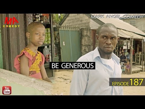 Download: BE GENEROUS (Mark Angel Comedy)