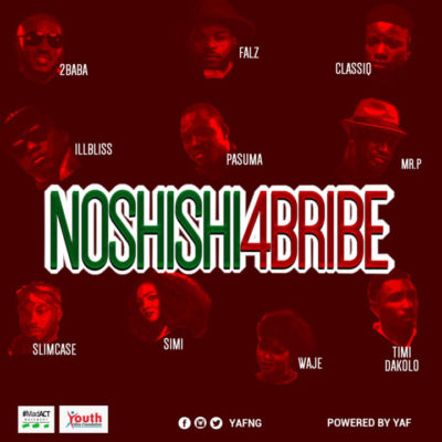 "2Baba, Simi, Pasuma, Falz x Mr P x Slimcase & Others – ""No Shishi 4 Bribe"""