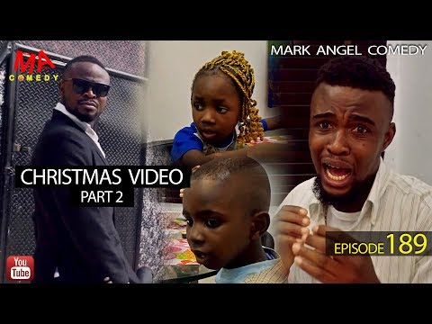 DOWNLOAD: CHRISTMAS VIDEO Part Two (Mark Angel Comedy)