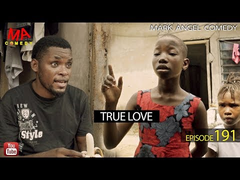 DOWNLOAD: TRUE LOVE (Mark Angel Comedy)