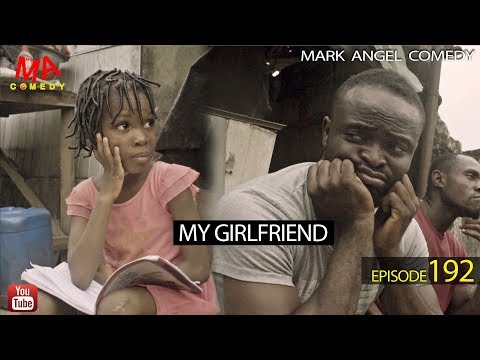 MY GIRLFRIEND (Mark Angel Comedy)
