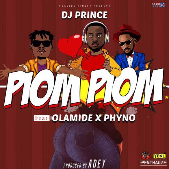 DJ Prince ft. Olamide x Phyno – Piom Piom