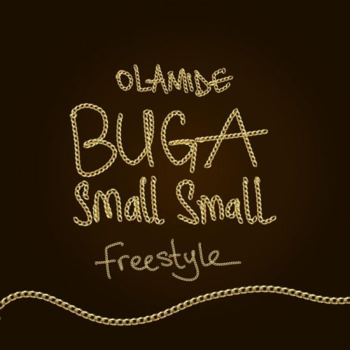 "Olamide – ""Buga Small Small "" (Freestyle)"