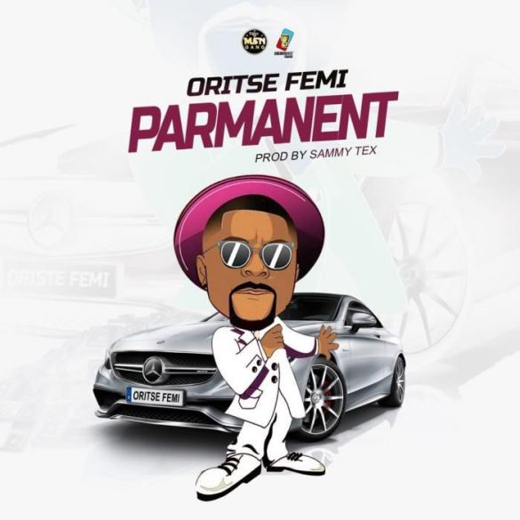 mp3 Oritse Femi – Parmanent Song Download