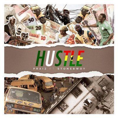 mp3 Praiz ft. Stonebwoy – Hustle Song Download