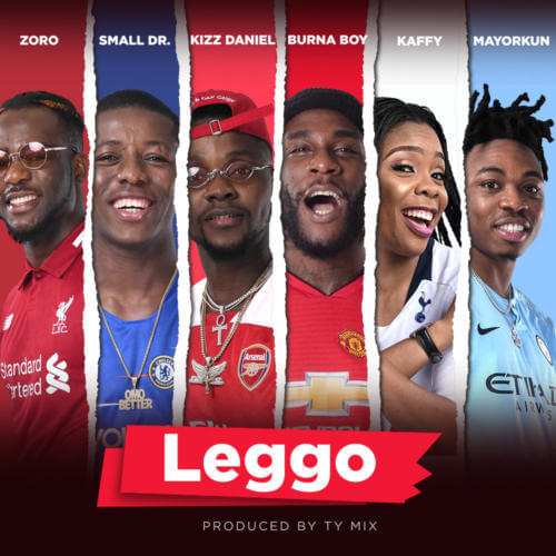 Burna Boy x Kizz Daniel x Mayorkun x Small Doctor – Leggo (EPL Themed Song)
