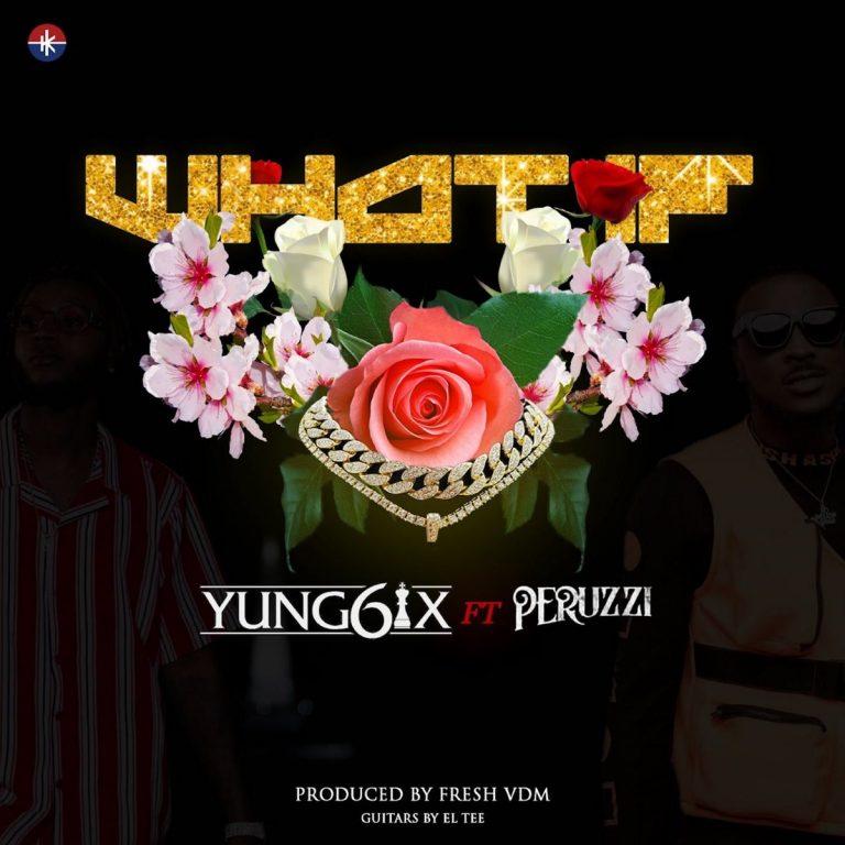 Yung6ix ft. Peruzzi – What If