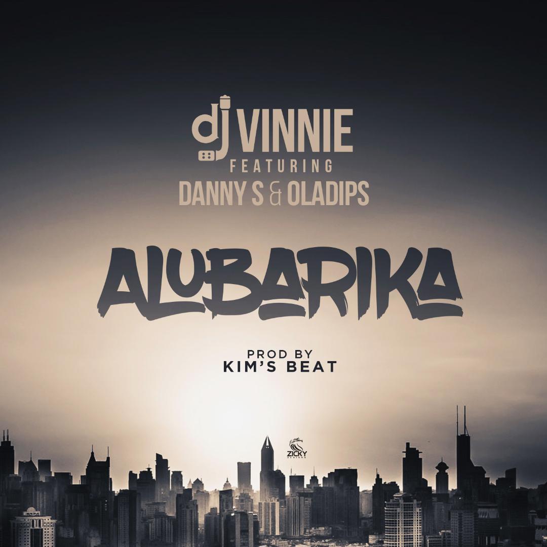 Danny S x DJ Vinnie x Oladips – Alubarika