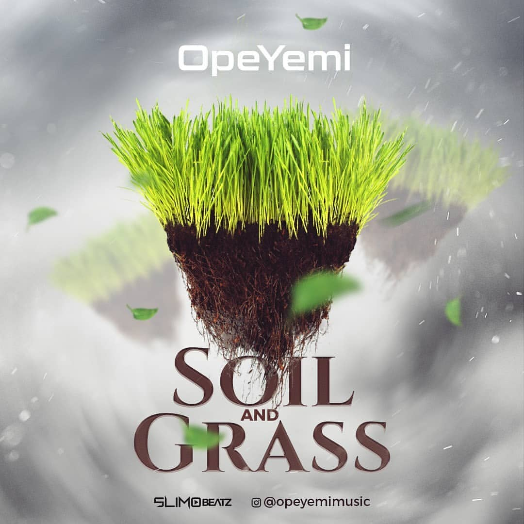 mp3 OpeYemi - Soil & Grass Song Download