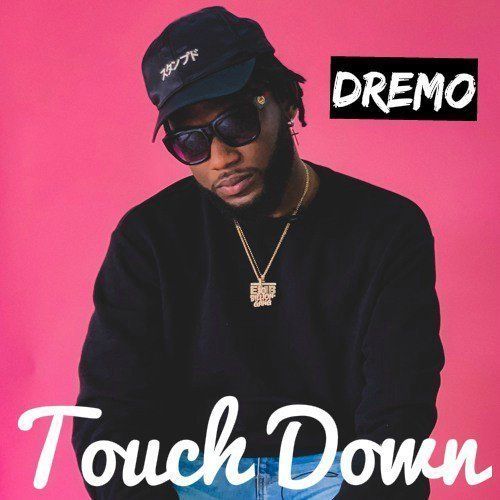 Dremo – Touch Down