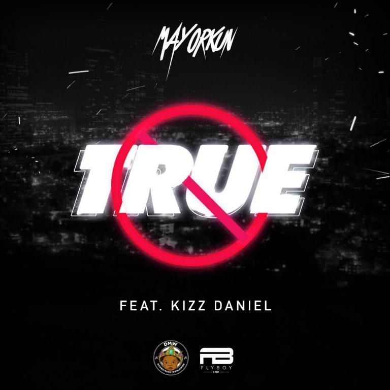 mp3 Mayorkun ft. Kizz Daniel – True Song Download