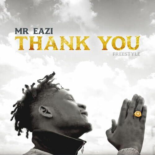 "mp3 Mr Eazi – ""Thank You"" (Freestyle) Song Download"