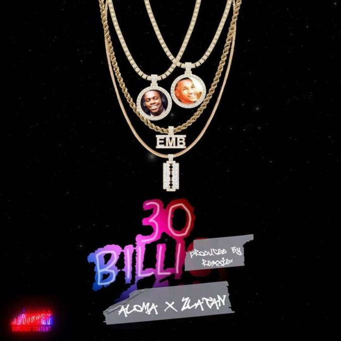 mp3 Aloma ft Zlatan – 30 Billi (30BG) Song Download