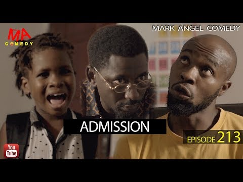 DOWNLOAD: ADMISSION (Mark Angel Comedy)