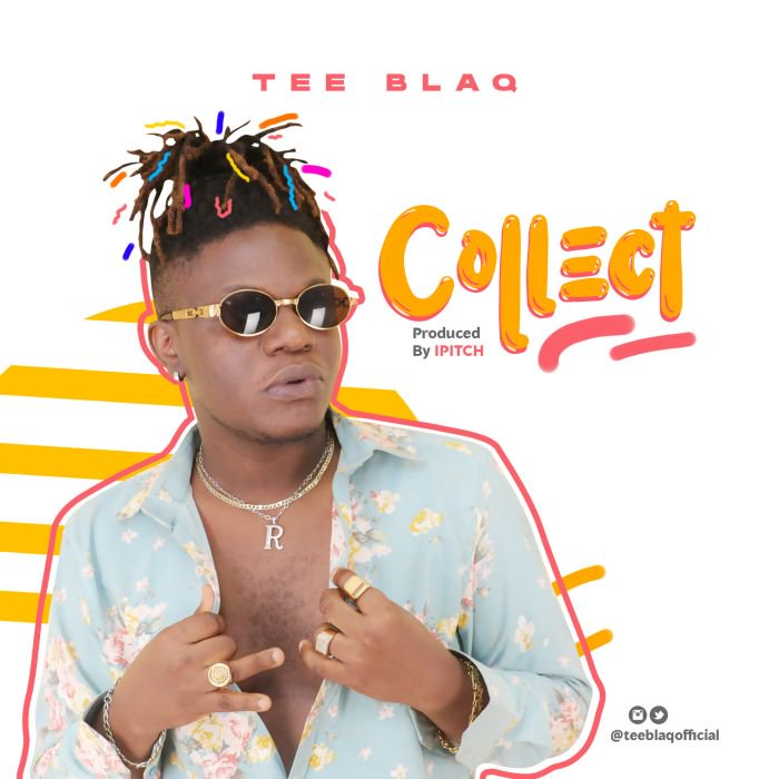 mp3 Tee Blaq – Collect Song Download