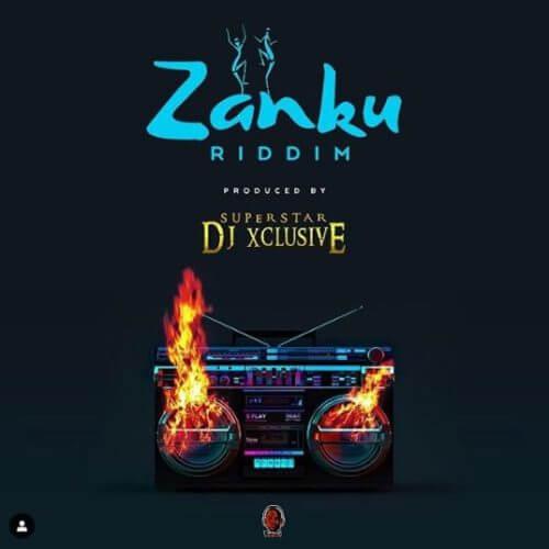 "DJ Xclusive – ""Zanku Riddim"""