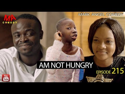 DOWNLOAD: AM NOT HUNGRY (Mark Angel Comedy)