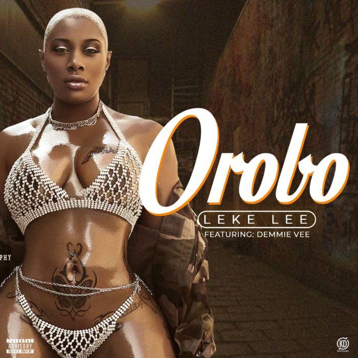 Leke Lee Ft. Demmie Vee – Orobo