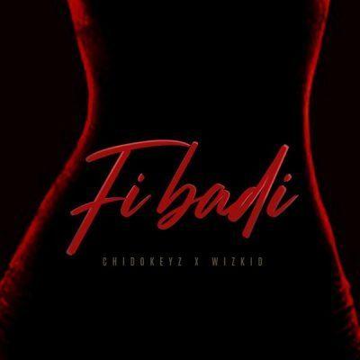 Wizkid x Chidokeyz – Fibadi