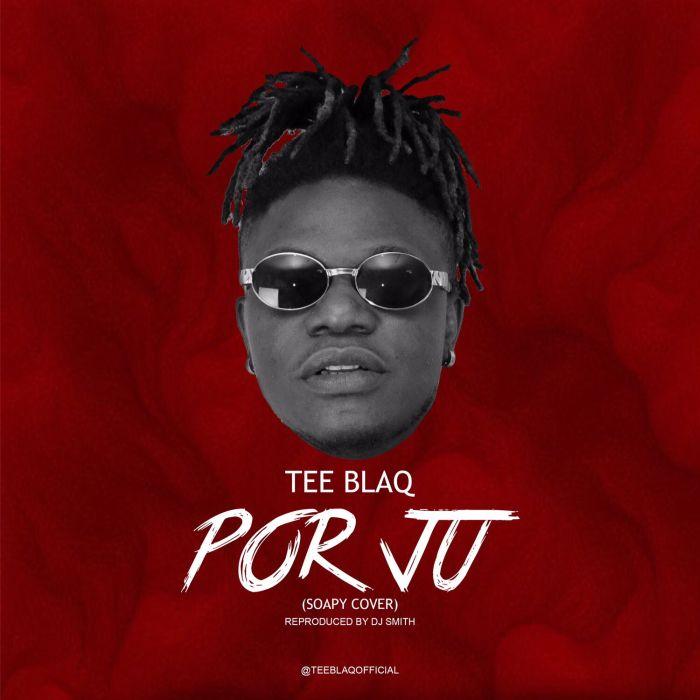 Tee Blaq – Opor Ju (Soapy Cover)