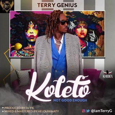 Terry G – Koleto (Not Good Enough)