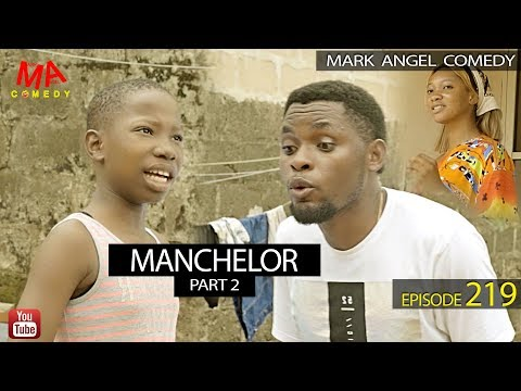 DOWNLOAD: MANCHELOR Part 2 (Mark Angel Comedy)