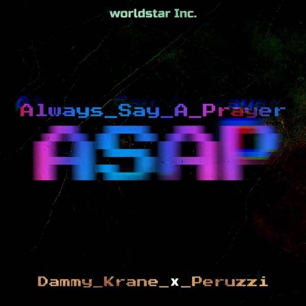 Dammy Krane ft. Peruzzi – Always Say a Prayer (ASAP)