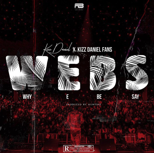 "Kizz Daniel Set To Release New Single ""WEBS (Why E Be Say)"""