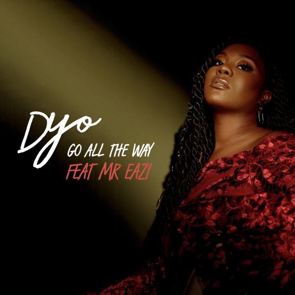 Mr Eazi x Dyo – Go All The Way
