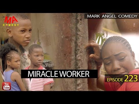 DOWNLOAD: MIRACLE WORKER (Mark Angel Comedy)