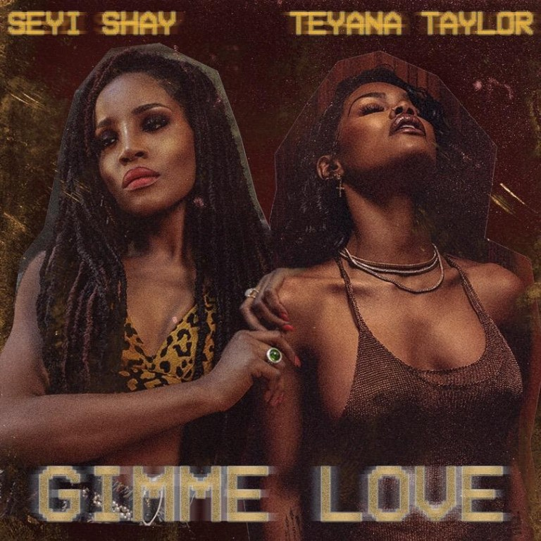 Seyi Shay Ft. Teyana Taylor – Gimme Love (Remix)