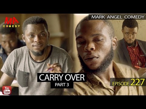 DOWNLOAD: CARRY OVER Part 3 (Mark Angel Comedy)