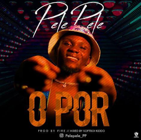 Pelepele – O Por (Prod. By Fire)