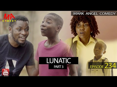 DOWNLOAD: LUNATIC Part 3 (Mark Angel Comedy)