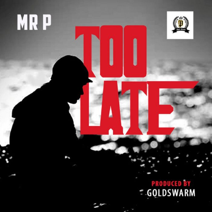music by Mr P titled Too Late