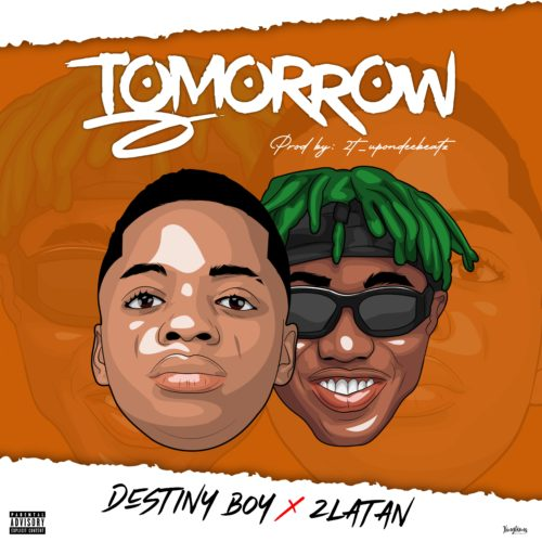 "Destiny Boy x Zlatan – ""Tomorrow"""