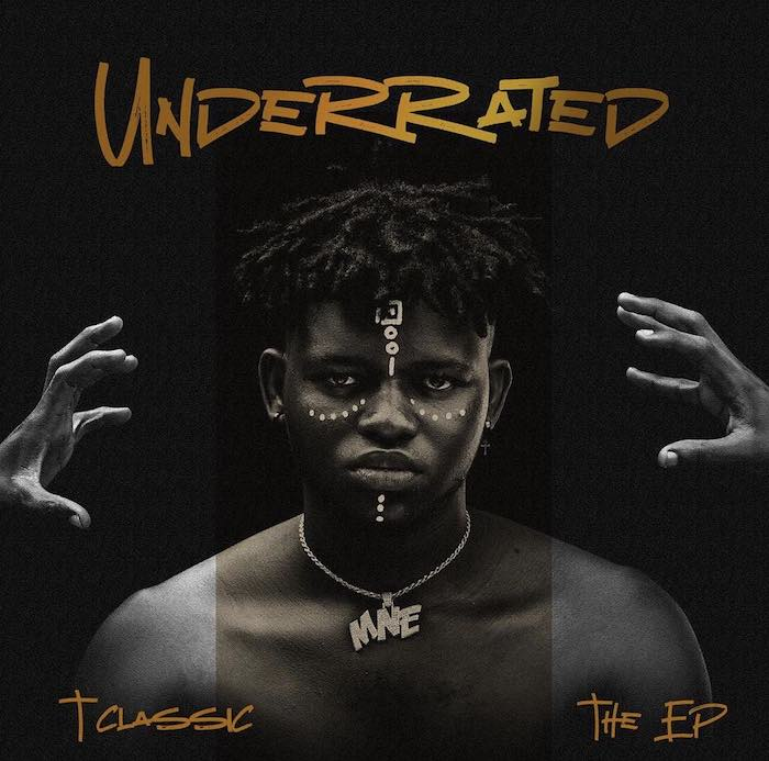 DOWNLOAD : T-Classic – Underrated (EP)