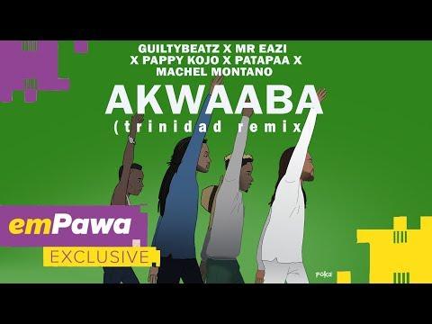 Machel Montano, GuiltyBeatz, Mr Eazi, Pappy Kojo & Patapaa (Trinidad Remix)