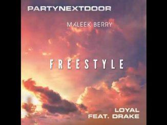 Maleek Berry - Loyal (Freestyle) PartyNextDoor & Drake