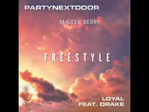 Maleek Berry - Loyal (Freestyle) PartyNextDoor & Drake