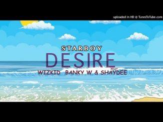 Desire Ft. Banky W, Shaydee