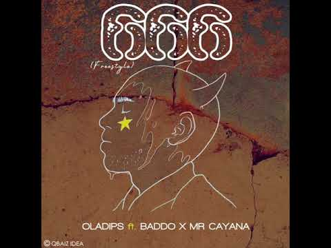 "Oladips – ""666"" (Freestyle) ft. Baddo & Mr Cayana"