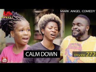 CALM DOWN (Mark Angel Comedy)