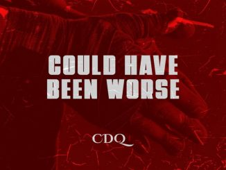 CDQ Could Have Been Worse 128 mp3 image 768x768 1